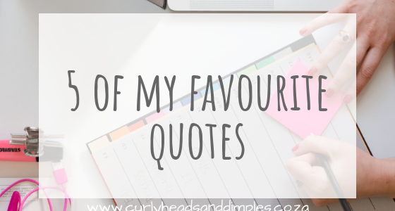 5 of my favourite quotes